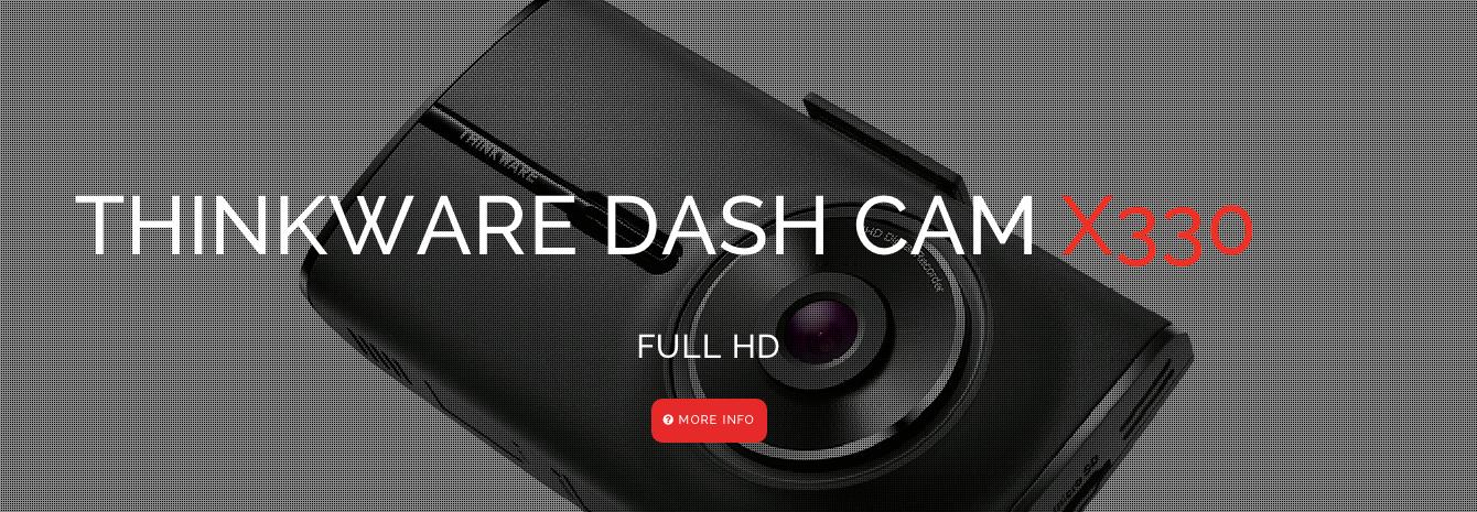 ThinkWare Dash Cam X330